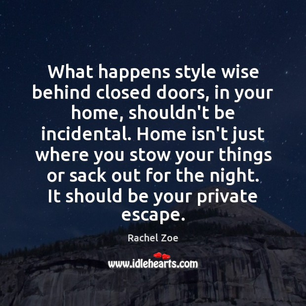 Image, What happens style wise behind closed doors, in your home, shouldn't be