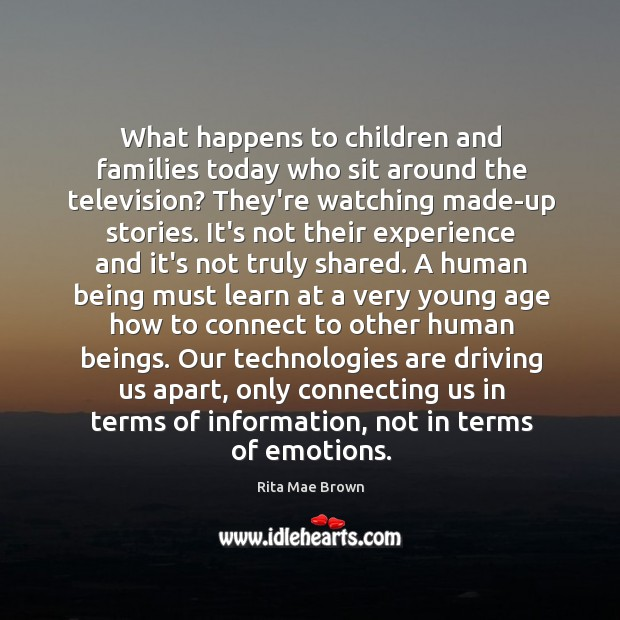 What happens to children and families today who sit around the television? Image
