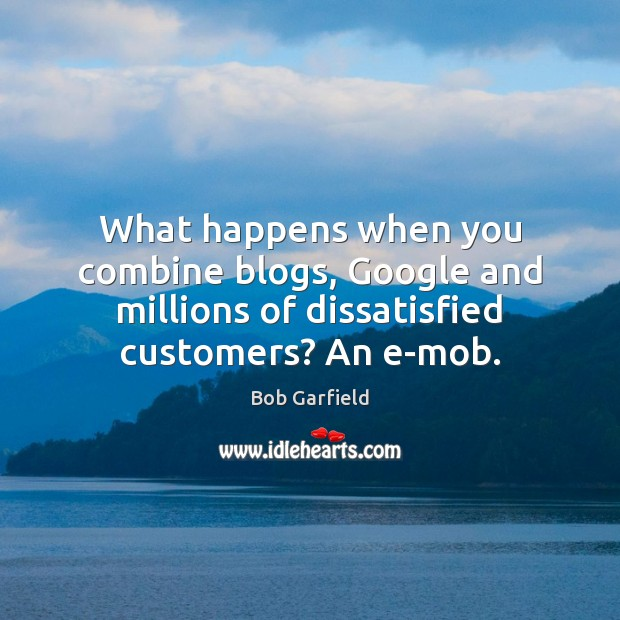 What happens when you combine blogs, Google and millions of dissatisfied customers? Image
