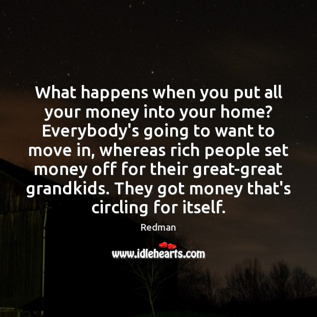 What happens when you put all your money into your home? Everybody's Image
