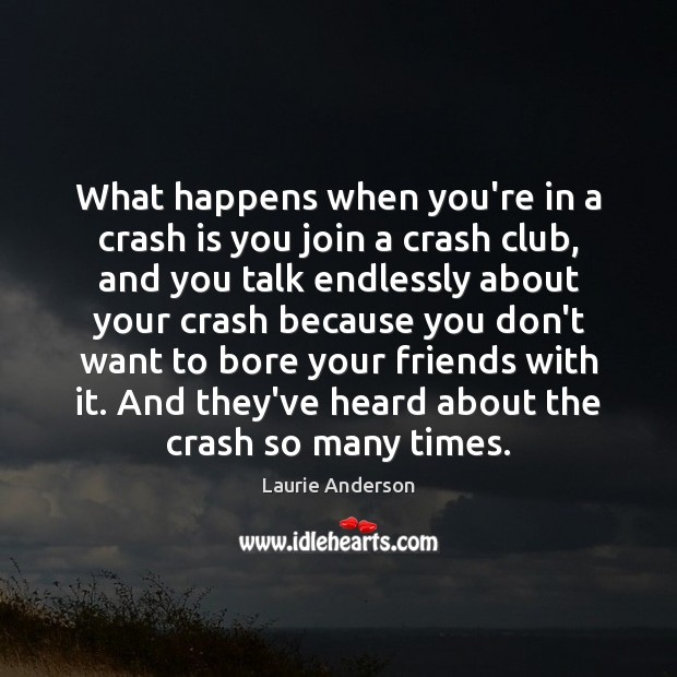What happens when you're in a crash is you join a crash Image