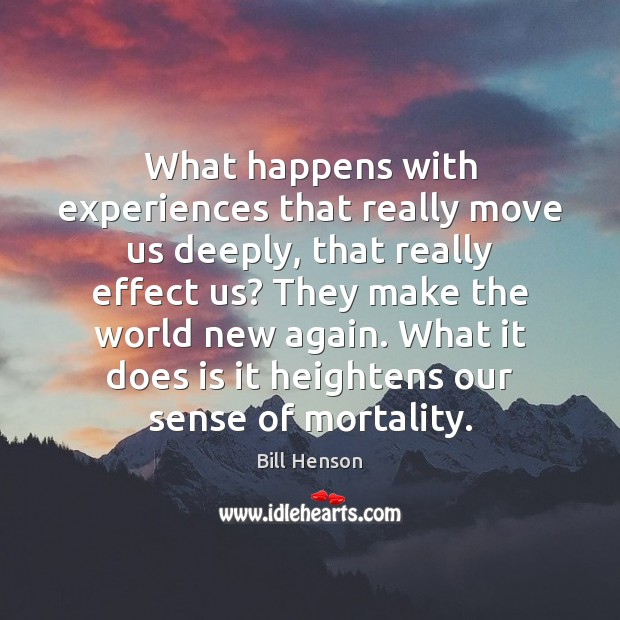 Image, What happens with experiences that really move us deeply, that really effect