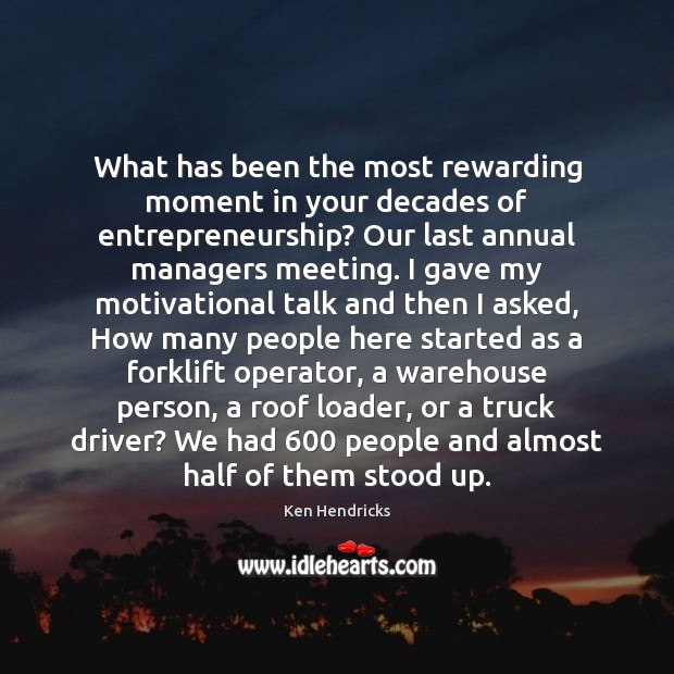 What has been the most rewarding moment in your decades of entrepreneurship? Image