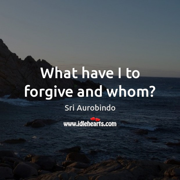 What have I to forgive and whom? Image
