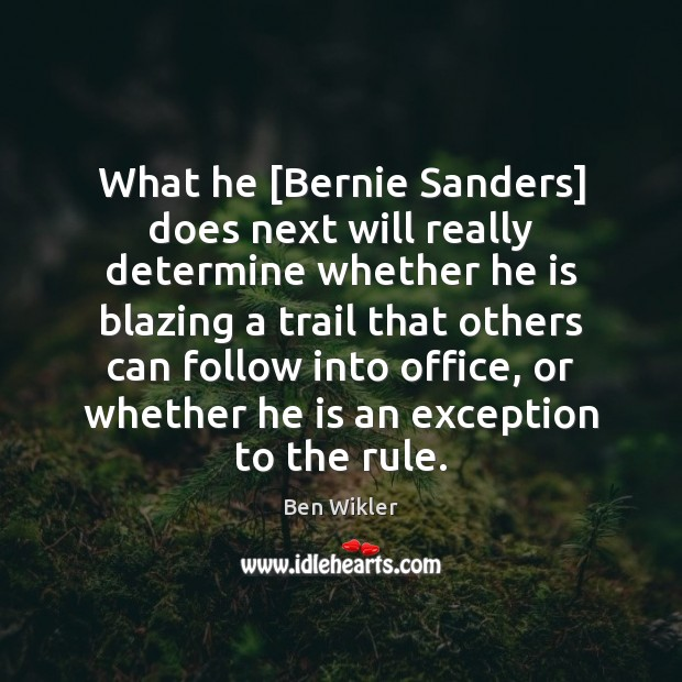 Image, What he [Bernie Sanders] does next will really determine whether he is
