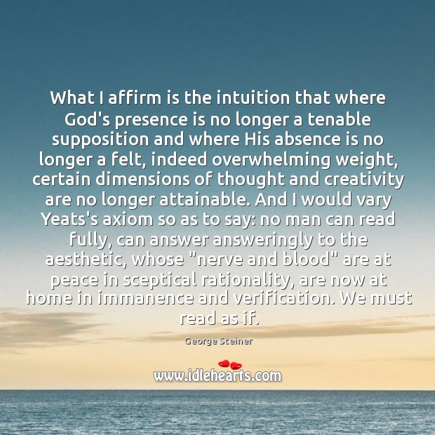 What I affirm is the intuition that where God's presence is no Image