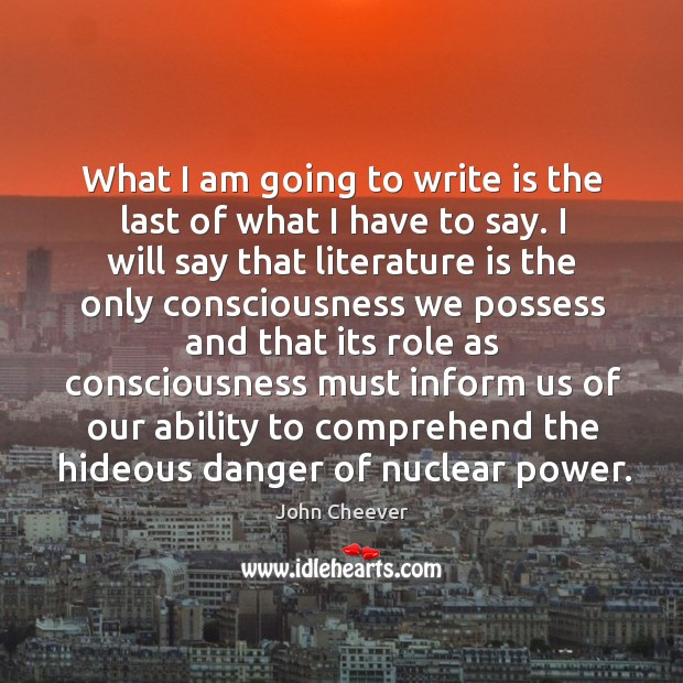 What I am going to write is the last of what I have to say. Image