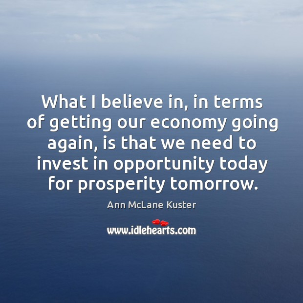 Image, What I believe in, in terms of getting our economy going again,