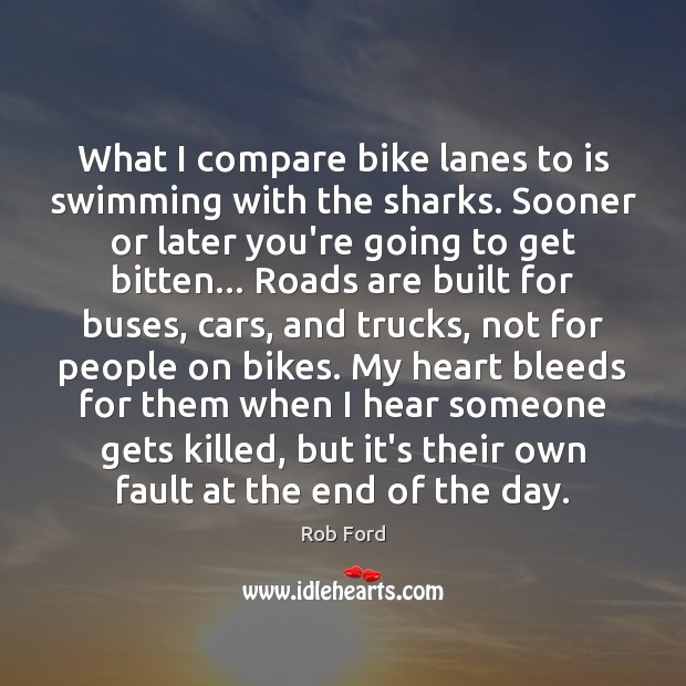 What I compare bike lanes to is swimming with the sharks. Sooner Image