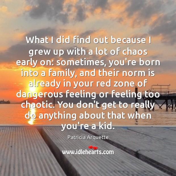 Picture Quote by Patricia Arquette