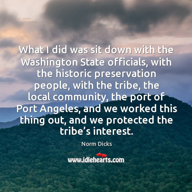 What I did was sit down with the washington state officials Image
