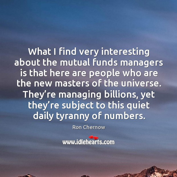 What I find very interesting about the mutual funds managers is that here are people Image