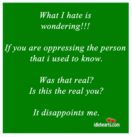 What I Hate Is Wondering!!!