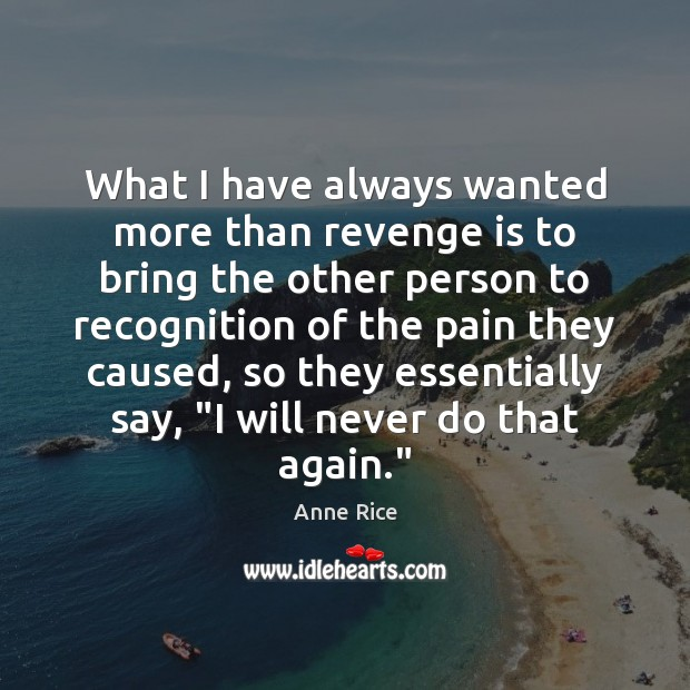 What I have always wanted more than revenge is to bring the Revenge Quotes Image