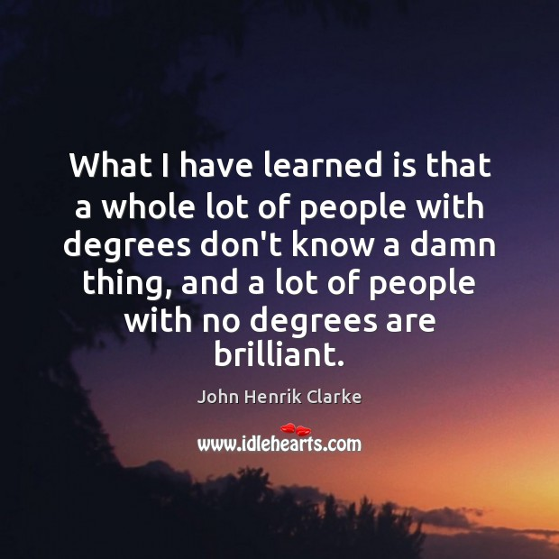 Image, What I have learned is that a whole lot of people with