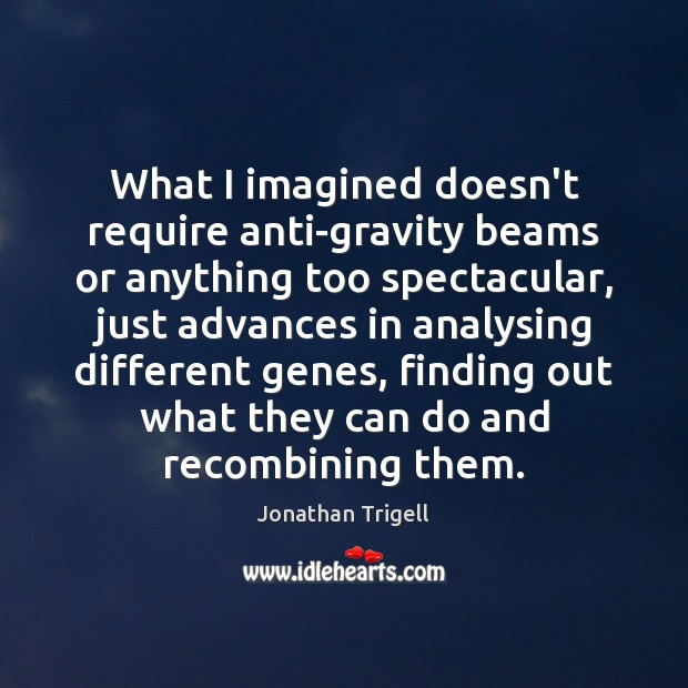 Image, What I imagined doesn't require anti-gravity beams or anything too spectacular, just