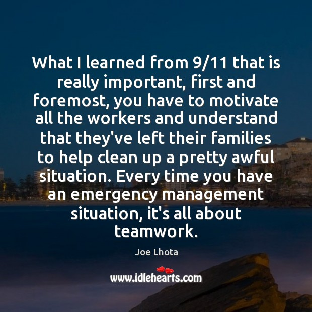What I learned from 9/11 that is really important, first and foremost, you Image