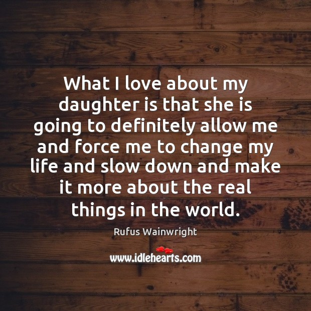 What I love about my daughter is that she is going to Daughter Quotes Image