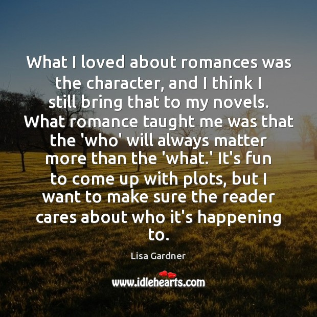 Image, What I loved about romances was the character, and I think I