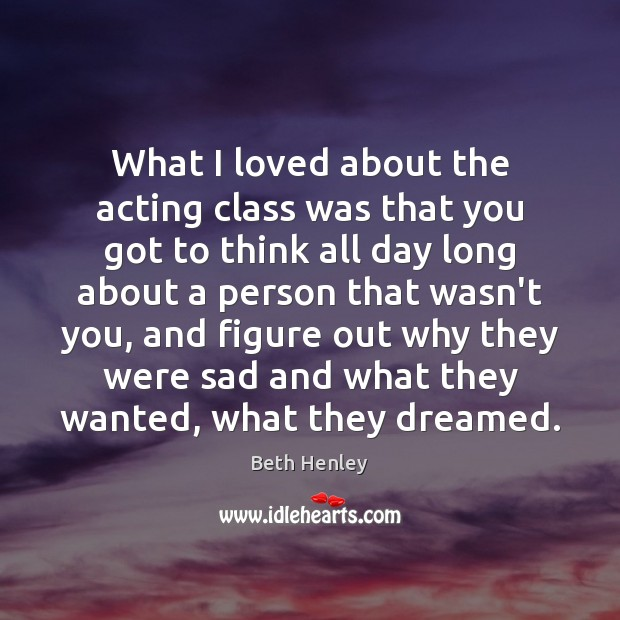 Image, What I loved about the acting class was that you got to