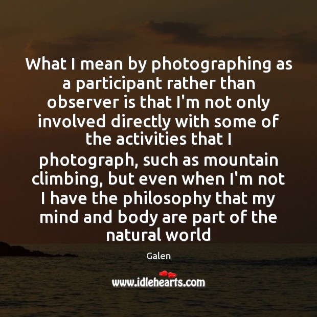 What I mean by photographing as a participant rather than observer is Image