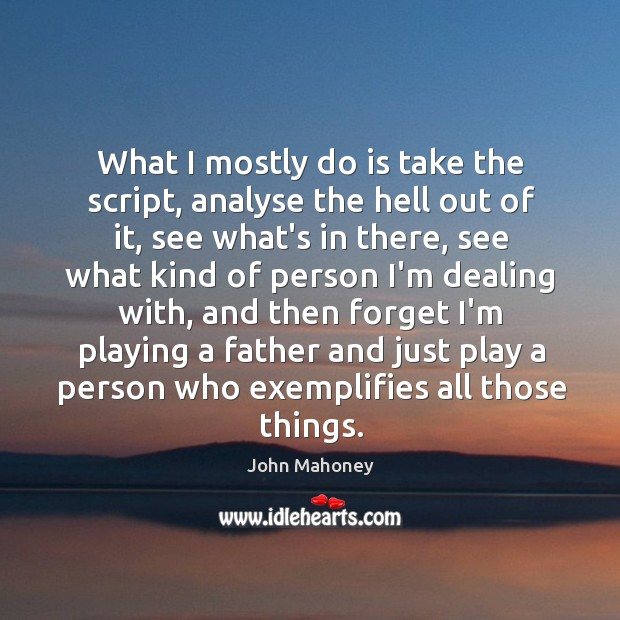 What I mostly do is take the script, analyse the hell out Image
