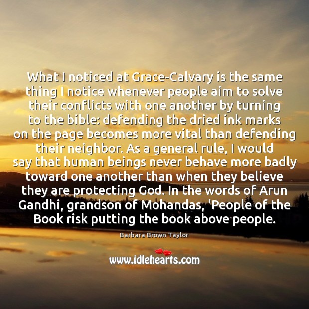 What I noticed at Grace-Calvary is the same thing I notice whenever Barbara Brown Taylor Picture Quote