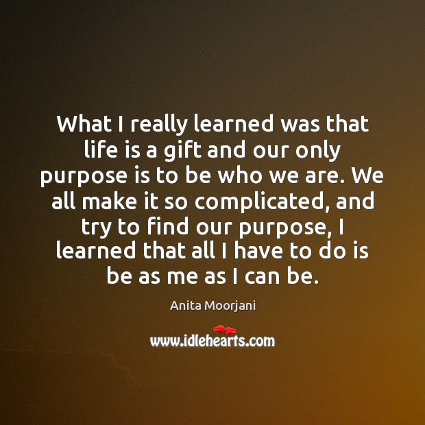 What I really learned was that life is a gift and our Image