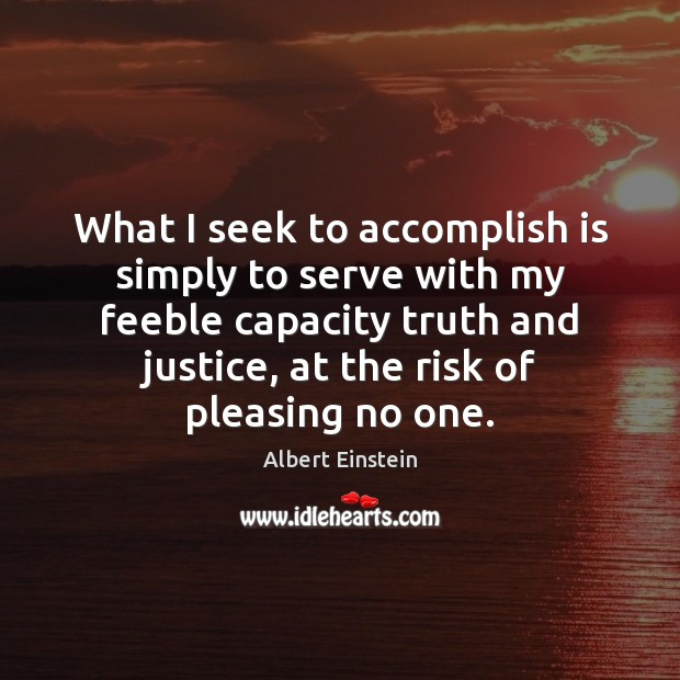 Image, What I seek to accomplish is simply to serve with my feeble