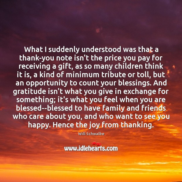 What I suddenly understood was that a thank-you note isn't the price Blessings Quotes Image