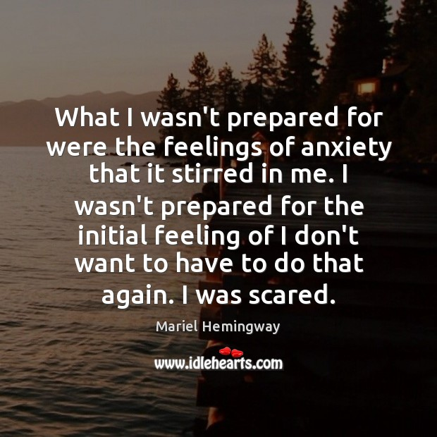 What I wasn't prepared for were the feelings of anxiety that it Image