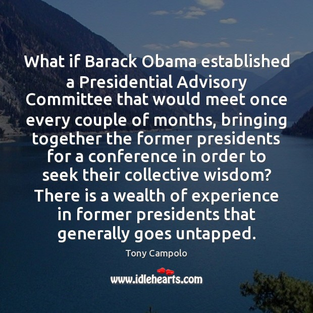 What if Barack Obama established a Presidential Advisory Committee that would meet Image