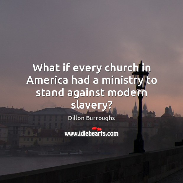 Image, What if every church in America had a ministry to stand against modern slavery?