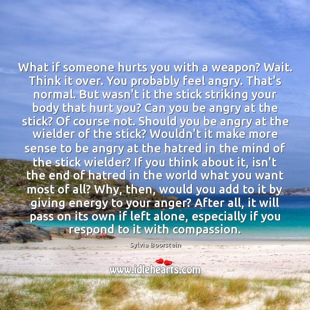 Image, What if someone hurts you with a weapon? Wait. Think it over.