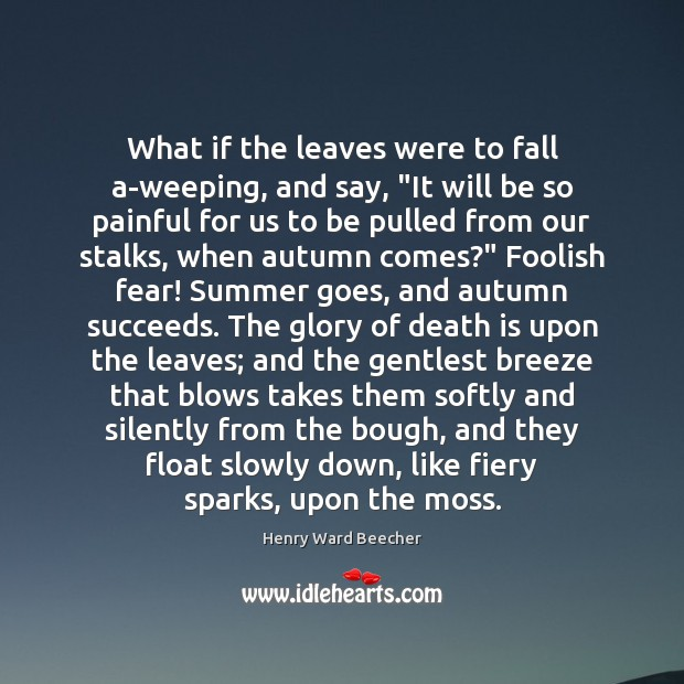 """What if the leaves were to fall a-weeping, and say, """"It will Image"""