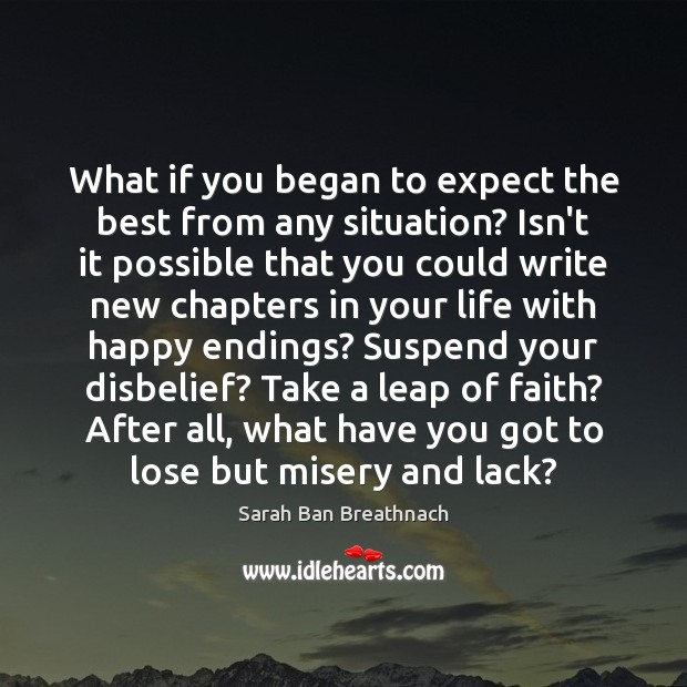 What if you began to expect the best from any situation? Isn't Image