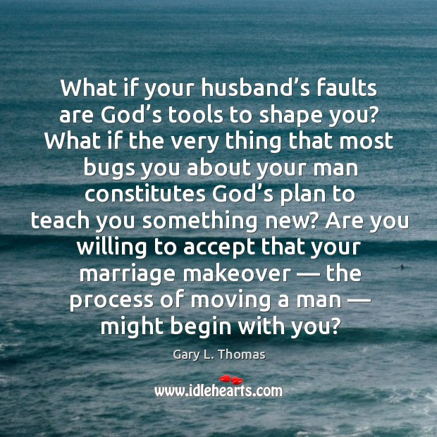 What if your husband's faults are God's tools to shape Image
