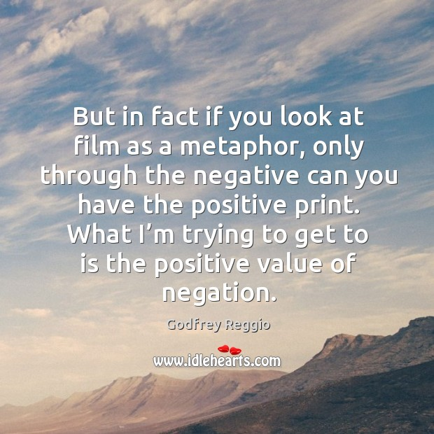 Image, What I'm trying to get to is the positive value of negation.