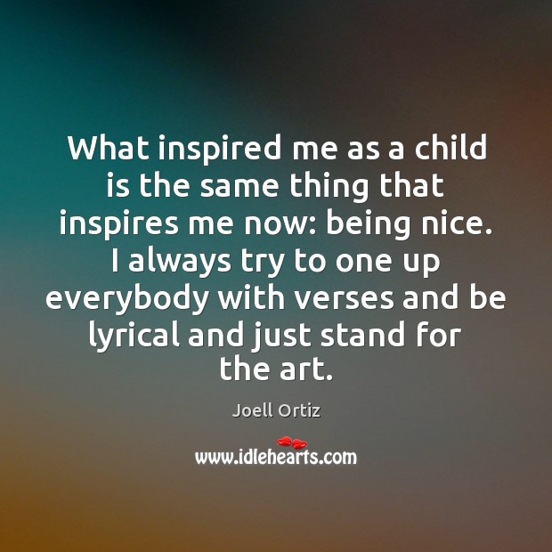 What inspired me as a child is the same thing that inspires Image