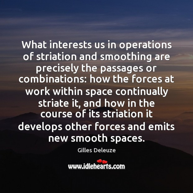 What interests us in operations of striation and smoothing are precisely the Image