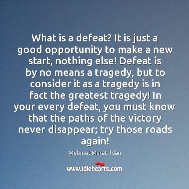 What is a defeat? It is just a good opportunity to make Greatest Tragedy Quotes Image
