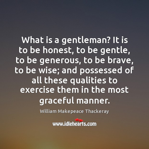 What is a gentleman? It is to be honest, to be gentle, Image