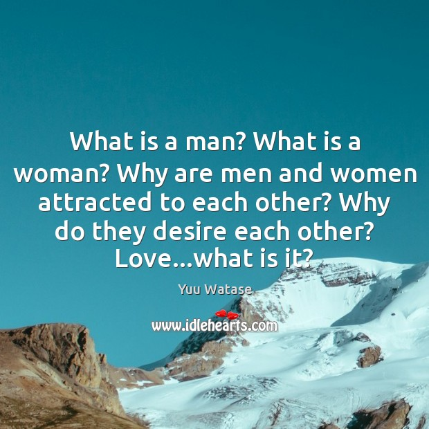 What is a man? What is a woman? Why are men and Image