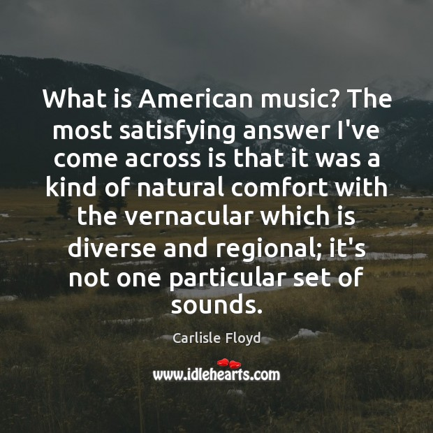 Image, What is American music? The most satisfying answer I've come across is