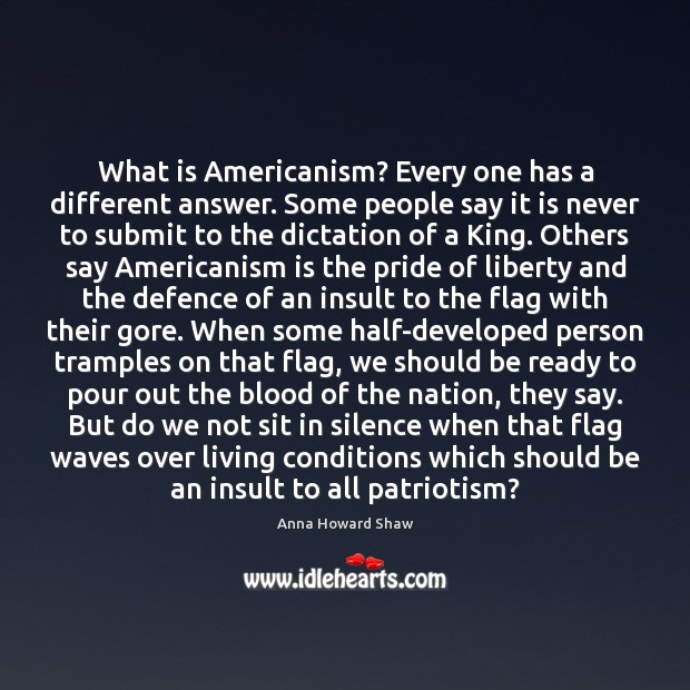Image, What is Americanism? Every one has a different answer. Some people say