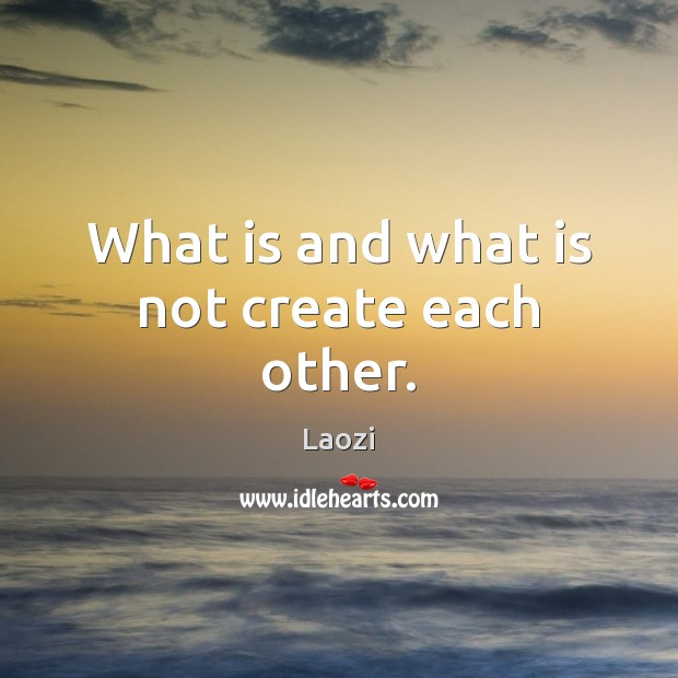 Image, What is and what is not create each other.
