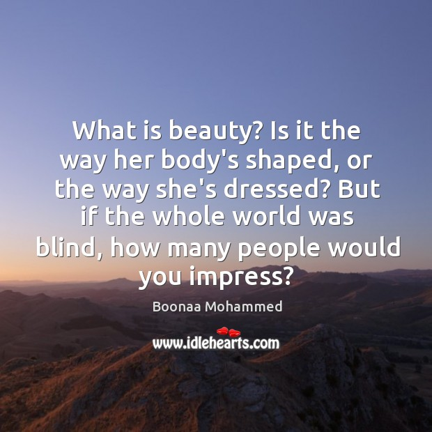 What is beauty? Is it the way her body's shaped, or the Image