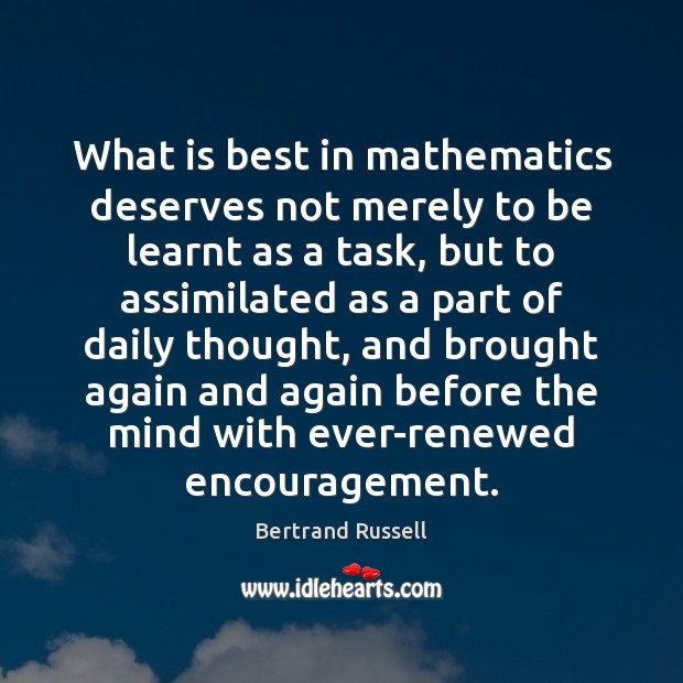 Image, What is best in mathematics deserves not merely to be learnt as