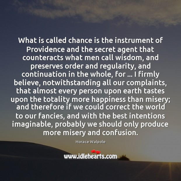 What is called chance is the instrument of Providence and the secret Secret Quotes Image