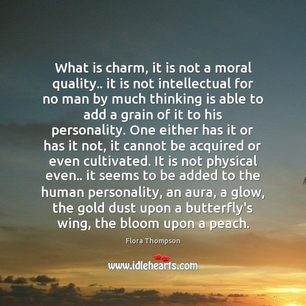 What is charm, it is not a moral quality.. it is not Image